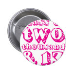 Class of two thousand and 13 - Magenta Buttons