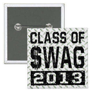 Class Of $WAG 2013 Pinback Button