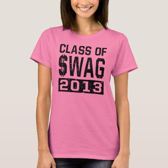 Class Of $WAG 2013 T-Shirt