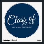 "Class of with Custom Year and High School Wall Sticker<br><div class=""desc"">Add 2018,  2019 or any other year. This can be used for high school,  college,  trade school,  nursing or any grad party.</div>"
