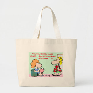 class reunion ex-husbands large tote bag