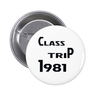 Class Trip 1981 Pinback Button