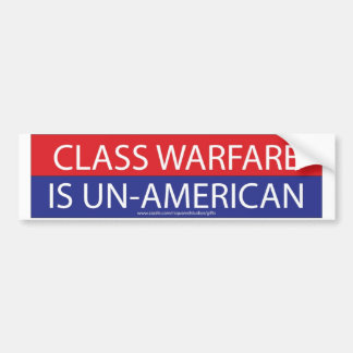 CLASS WARFARE IS UN-AMERICAN BUMPER STICKER