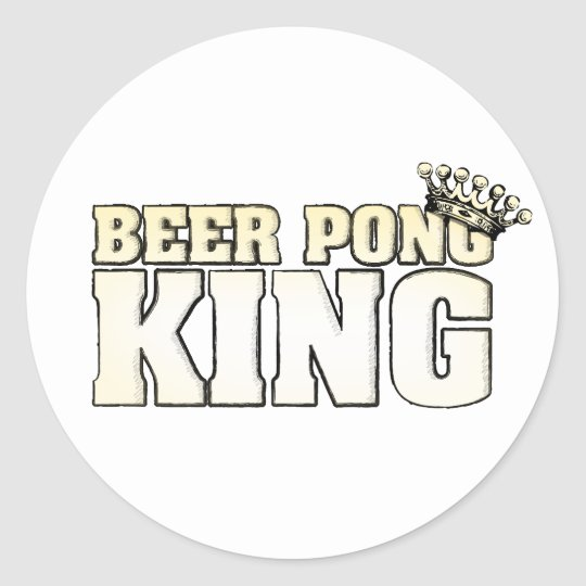 Classic beer pong king classic round sticker zazzle - Beer pong table triangle dimensions ...