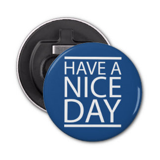 Classic Blue - Have a Nice Day Bottle Opener