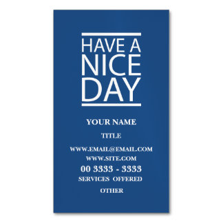 Classic Blue - Have a Nice Day Magnetic Business Cards (Pack Of 25)