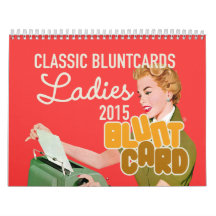 Classic Bluntcards featuring lovely ladies Wall Calendar