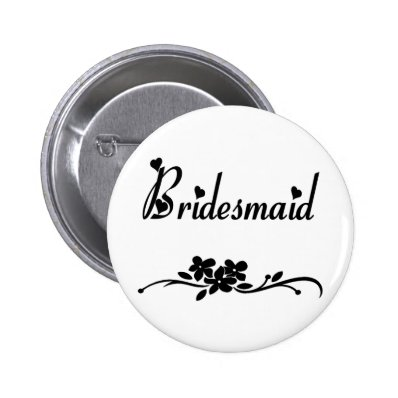 Classic Bridesmaid Buttons