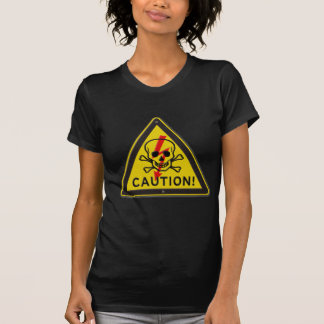 Classic Caution! Warning Sign With Skull and Bolt T-Shirt