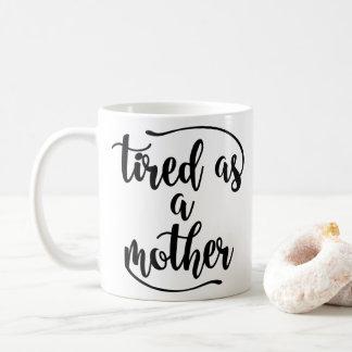 Classic Ceramic Mug- Tired As a Mother - Funny Mom Coffee Mug
