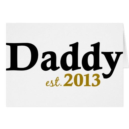 Classic Daddy Est 2013 Greeting Card