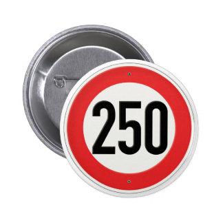 Classic Europe Speed Sign 250 Kilometres per hour Pins