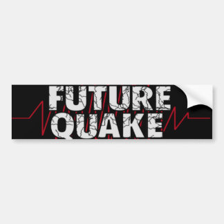Classic Future Quake Bumper Sticker Car Bumper Sticker