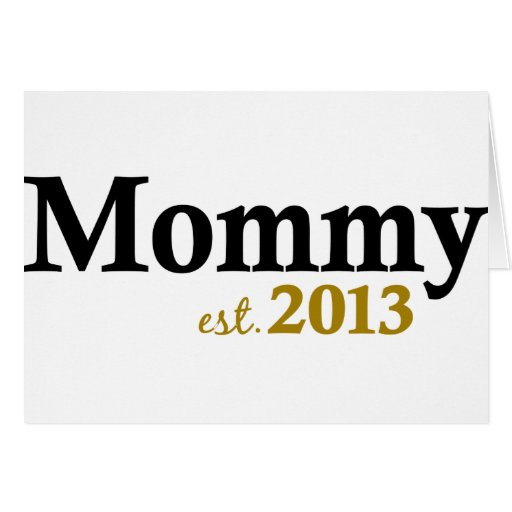 Classic New Mommy 2013 Card