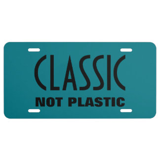 Classic not Plastic License Plate