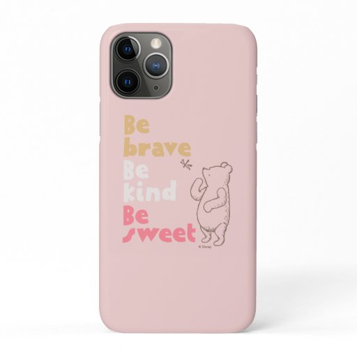 Classic Pooh | Be Brave, Be Kind, Be Sweet iPhone 11 Pro Case