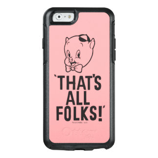 "Classic Porky Pig ""That's All Folks!"" OtterBox iPhone 6/6s Case"