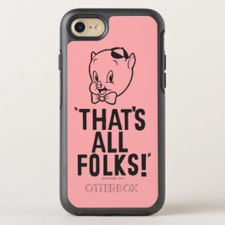 "Classic Porky Pig ""That's All Folks!"" OtterBox Symmetry iPhone 7 Case"