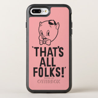 "Classic Porky Pig ""That's All Folks!"" OtterBox Symmetry iPhone 7 Plus Case"