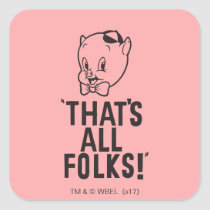 "Classic Porky Pig ""That's All Folks!"" Square Sticker"