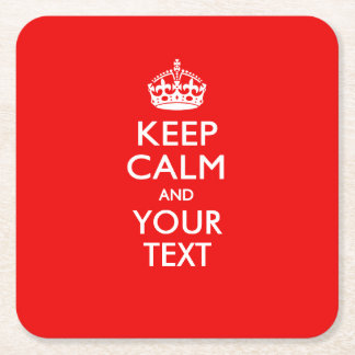 Classic Red KEEP CALM AND Your Text for Cool Gift Square Paper Coaster