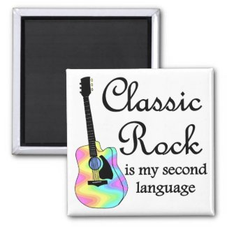 Classic Rock is my second language Square magnet