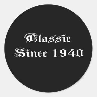 Classic Since 1940 Classic Round Sticker