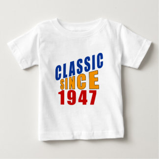 Classic Since 1947 Baby T-Shirt