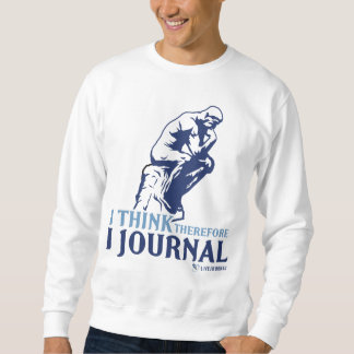 Classic Sweatshirts (I Think, Therefore I Journal)