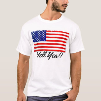 """Classic Tshirt with patriotic flag and """"Hell Yea!!"""