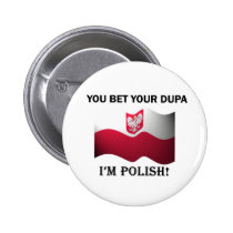 Classic You Bet Your Dupa 2 Inch Round Button