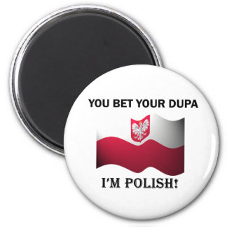 Classic You Bet Your Dupa 2 Inch Round Magnet