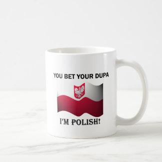 Classic You Bet Your Dupa Coffee Mug