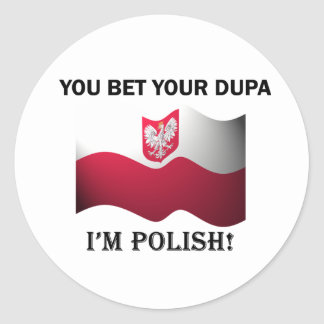 Classic You Bet Your Dupa Round Sticker