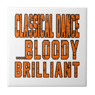 Classical Dance Bloody Brilliant Small Square Tile