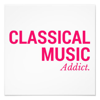 Classical music addict photo print