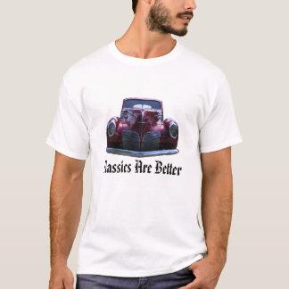 Classics Are Better T-Shirt