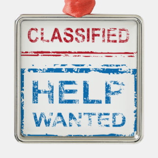 Classified Stamp Help Wanted Stamp Metal Ornament
