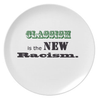 Classism = Racism Dinner Plate
