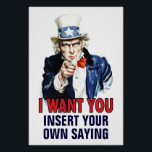 """Classroom Poster: I Want You - CUSTOMIZE - Poster<br><div class=""""desc"""">Vintage Army WWI Uncle Sam Poster with a place for you to add your own saying. Perfect for any Teacher&#39;s Wall or Organization.</div>"""