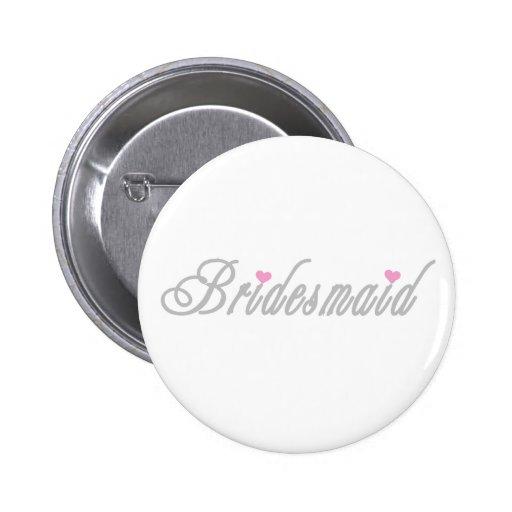 Classy Grays Bridesmaid Pinback Button