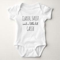 Classy, Sassy, a little bit Gassy Funny Baby Baby Bodysuit