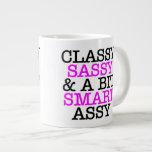 Classy Sassy and A Bit Smart Assy Jumbo Mug