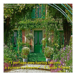 Claude Monet Home & Flower Painting Quote Poster