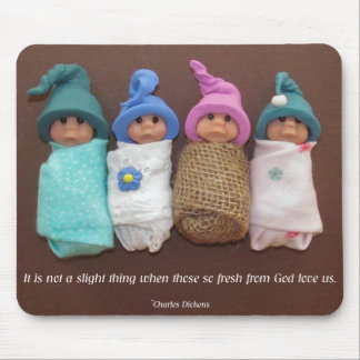 Clay Babies with Quote By Charles Dickens Mouse Pad