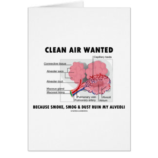 Clean Air Wanted Because Smoke Smog Dust Ruin My Card