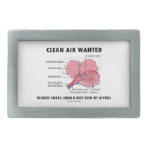 Clean Air Wanted Because Smoke Smog Dust Ruin My Rectangular Belt Buckle