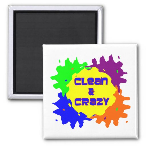 Clean and Crazy 2 Inch Square Magnet