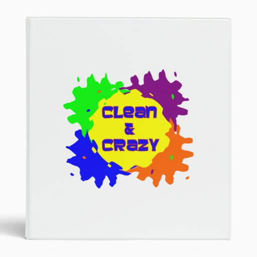 Clean and Crazy 3 Ring Binder