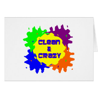 Clean and Crazy Greeting Card
